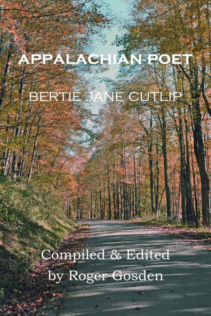Appalachian Poet Bertie Jane Cutlip. Roger Gosden. Jamestowne Bookworks, Williamsburg