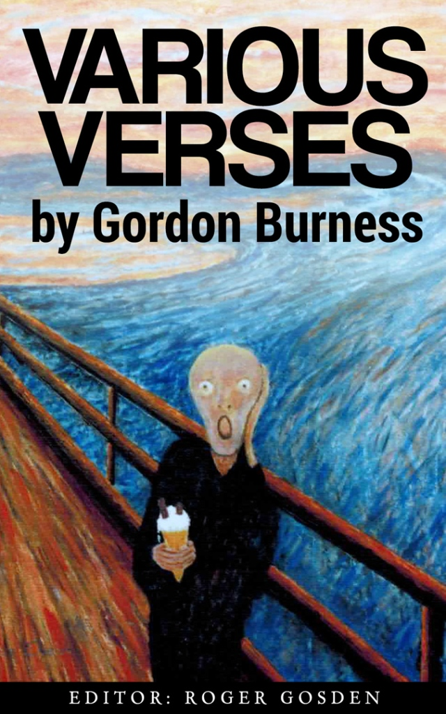 Various Verses by Gordon Burness. Roger Gosden. Jamestowne Bookworks, Williamsburg